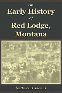 Early History of Red Lodge preliminary cover 800x1200